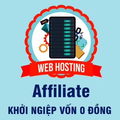 Khởi nghiệp Web hosting Affiliate Vốn 0 đồng