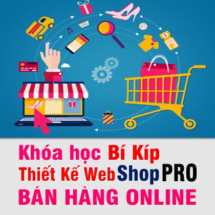 Khóa Học Bí Kíp Thiết Kế Web Shop Bán Hàng Online Pro